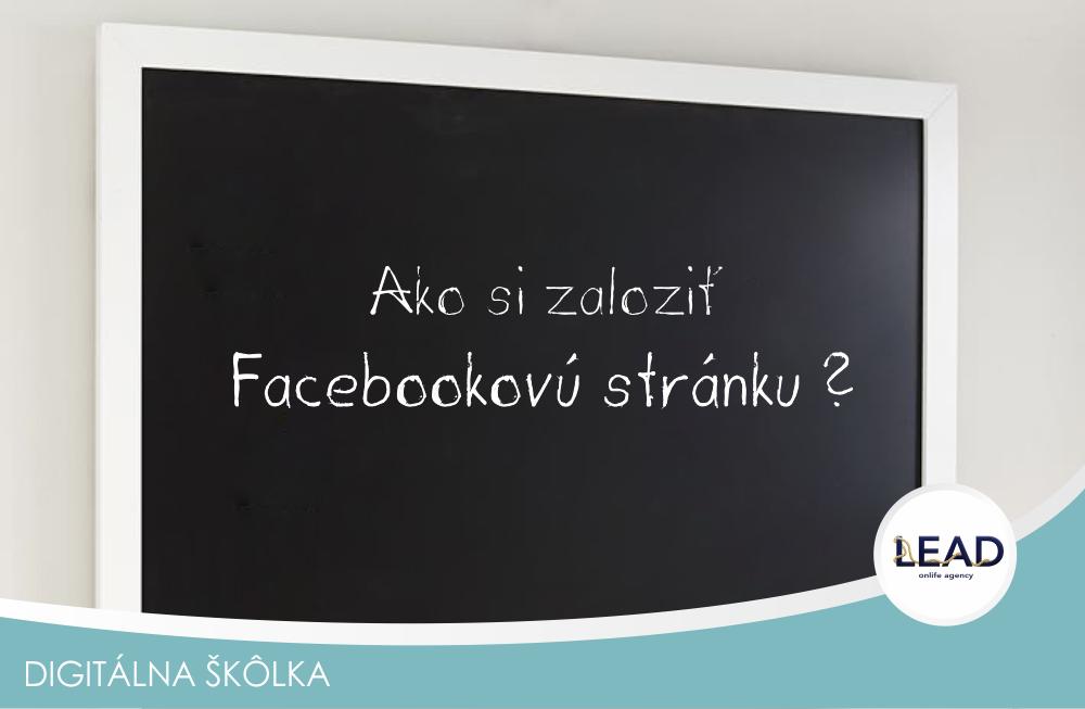 Lead sk online marketing- Ako si zalozit Facebookovu stranku