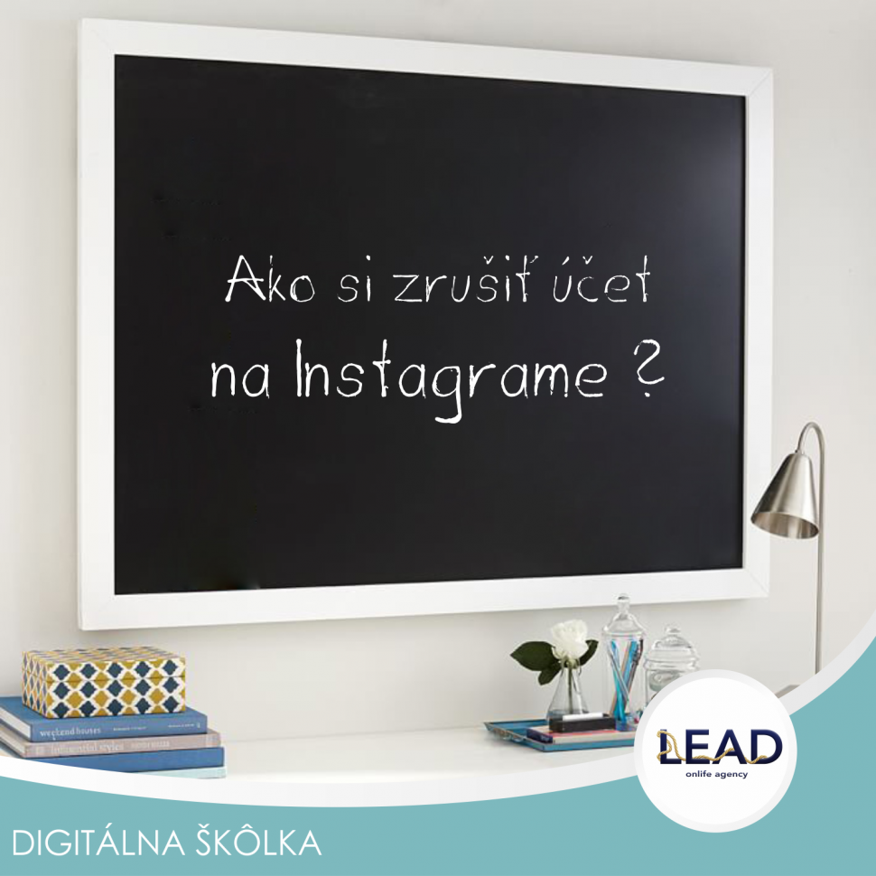 Lead sk online marketing - Ako si zrusit ucet na Instagrame