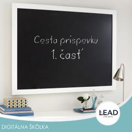 Lead sk online marketing - Cesta príspevku 1. časť
