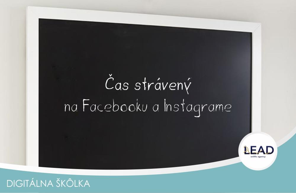 Lead sk online marketing- #Čas strávený naFacebooku aInstagrame